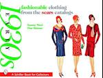 Fashionable Clothing from the Sears Catalogs af Tammy Ward, Tina Skinner