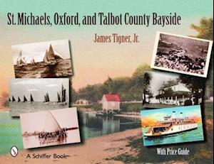 St. Michaels, Oxford, and the Talbot County Bayside