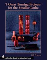 7 Great Turning Projects for the Smaller Lathe (Schiffer Book for Woodworkers)
