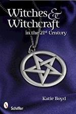 Witches & Witchcraft in the 21st Century