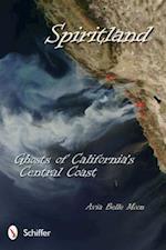Spiritland: Ghosts of California's Central Coast