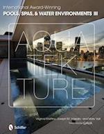 International Award-Winning Pools, Spas, & Water Environments III