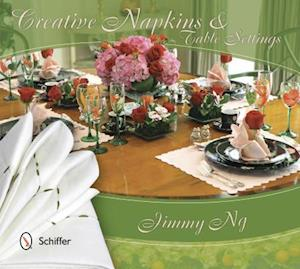 Bog, hardback Creative Napkins and Table Settings af Jimmy Ng