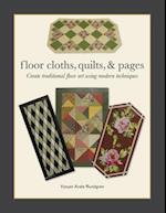 Floor Cloths, Quilts, and Pages
