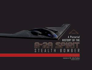 Pictorial History of the B-2A Spirit Stealth Bomber