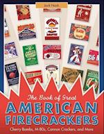 The Book of Great American Firecrackers af Jack Nash