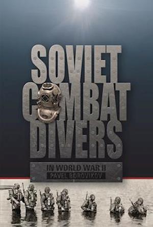 Bog, hardback Soviet Combat Divers in World War II af Pavel Borovikov