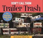 Don't Call Them Trailer Trash