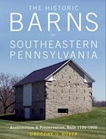The Historic Barns of Southeastern Pennsylvania