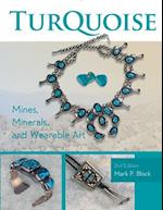 Turquoise Mines, Minerals, and Wearable Art