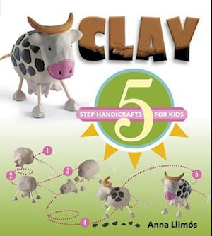 Clay: 5 Step Handicrafts for Kids