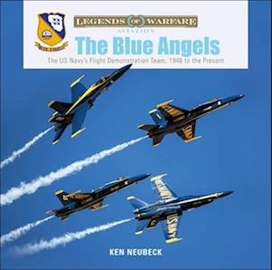 Blue Angels: The US Navy's Flight Demonstration Team, 1946 to the Present
