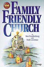 The Family-Friendly Church af Ben Freudenburg, Rick Lawrence