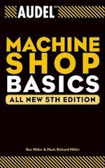 Audel Machine Shop Basics (AUDEL TECHNICAL TRADES SERIES)