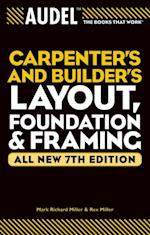 Audel Carpenter's and Builder's Layout, Foundation, and Framing (AUDEL TECHNICAL TRADES SERIES)
