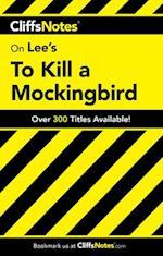 Cliffsnotes on Lee's to Kill a Mockingbird (CLIFFSNOTES LITERATURE)