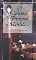 A Vision of Pastoral Ministry af Richard R. Gaillardetz