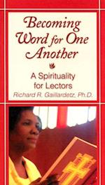 Becoming Word for One Another af Richard R. Gaillardetz
