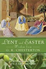Lent and Easter Wisdom from G.K. Chesterton (Lent Easter Wisdom)