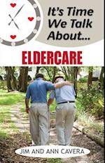 It's Time We Talk about Eldercare