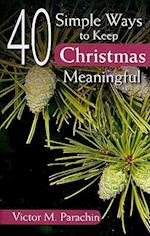 40 Simple Ways to Keep Christmas Meaningful af Victor M. Parachin