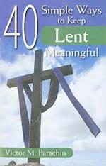 40 Simple Ways to Keep Lent Meaningful af Victor M. Parachin