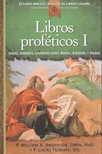 Libros proféticos I / Prophetic Books I (Estudio Biblico Catolico De Libros Liguori)