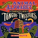 Amazing Animal Alphabet of Twenty-Six Tongue Twisters A224
