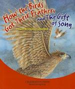How the Birds Got Their Feathers and the Gift of Song
