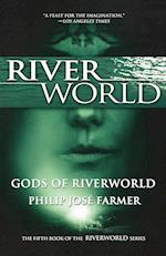 Gods of Riverworld af Philip Jose Farmer