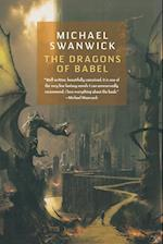 The Dragons of Babel af Michael Swanwick