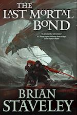 The Last Mortal Bond af Brian Staveley