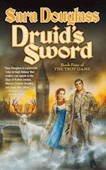 Druid's Sword: Book Four of the Troy Game