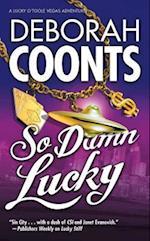 So Damn Lucky (Lucky Otoole Las Vegas Adventures)