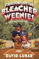 Strikeout of the Bleacher Weenies And Other Warped and Creepy Tales (Weenies Stories)