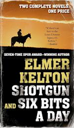Shotgun (and) Six Bits a Day af Elmer Kelton