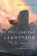 Too Like the Lightning af Ada Palmer