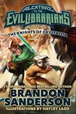 The Knights of Crystallia (Alcatraz Versus the Evil Librarians)