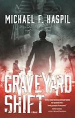 Graveyard Shift af Michael F. Haspil