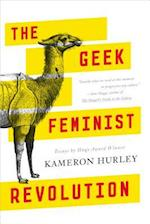 The Geek Feminist Revolution af Kameron Hurley