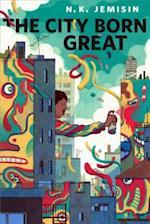 City Born Great af N.K. Jemisin