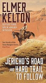 Jericho's Road and Hard Trail to Follow (Texas Rangers)