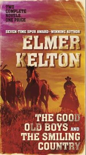 Good Old Boys and The Smiling Country af Elmer Kelton