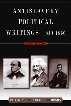 Anti-Slavery Political Writings, 1833-1860
