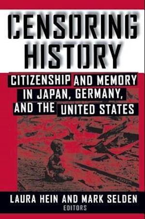 Censoring History: Perspectives on Nationalism and War in the Twentieth Century : Perspectives on Nationalism and War in the Twentieth Century