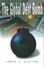 The Global Debt Bomb af James L. Clayton