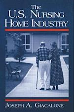 The U.S.Nursing Home Industry (Industry Studies)