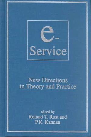 Bog, hardback E-Service: New Directions in Theory and Practice : New Directions in Theory and Practice af P.K. Kannan, Roland T. Rust