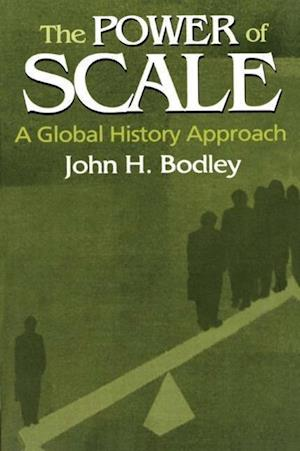 The Power of Scale: A Global History Approach : A Global History Approach
