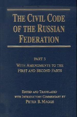 Civil Code of the Russian Federation: Pt. 3: With Amendments to the First and Second Parts